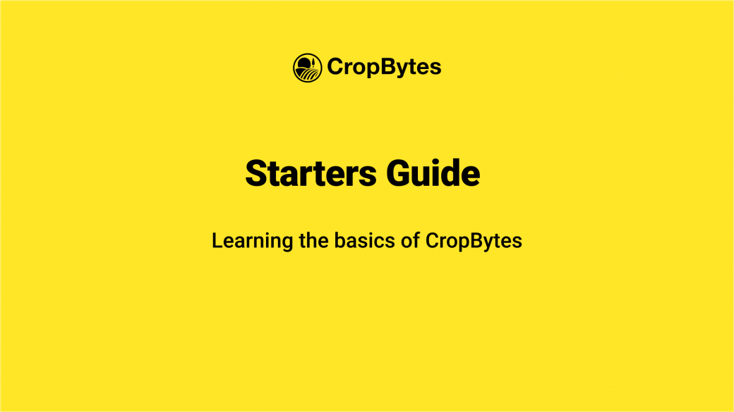 CropBytes: A Starters Guide